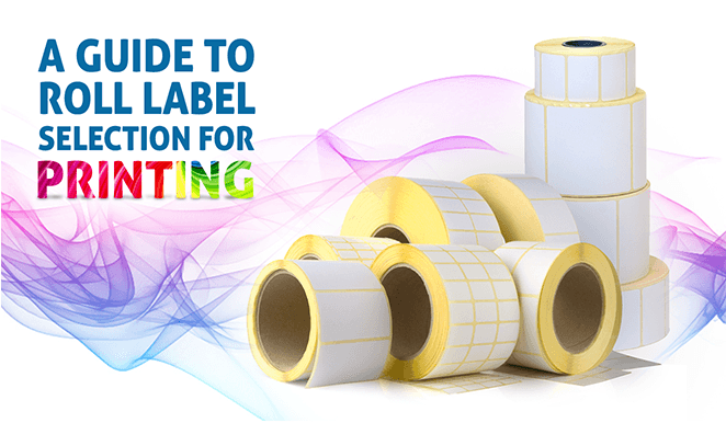 A Guide to Roll Label Selection for Printing