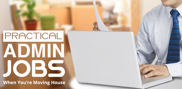 Practical admin jobs for when you are moving house
