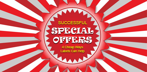 Successful Special Offers + 4 Cheap Ways Labels Can Help
